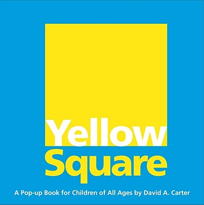 Image for Yellow Square: A Pop-up Book for Children of All Ages