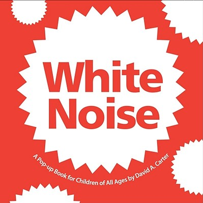 Image for White Noise: A Pop-up Book for Children of All Ages