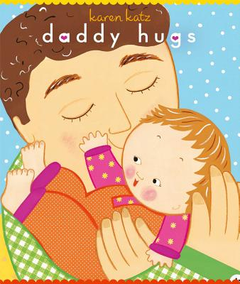 Daddy Hugs (Classic Board Book)