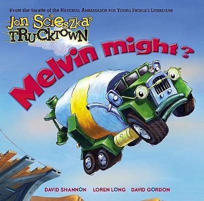 """Melvin Might? (Jon Scieszka's Trucktown), """"Scieszka, Jon"""""""
