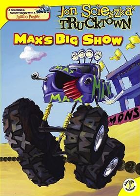 """Max's Big Show (Jon Scieszka's Trucktown), """"Testa, Maggie"""""""