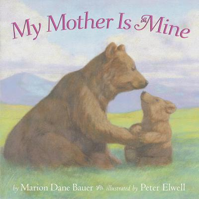 """My Mother Is Mine (Classic Board Books), """"Bauer, Marion  Dane"""""""