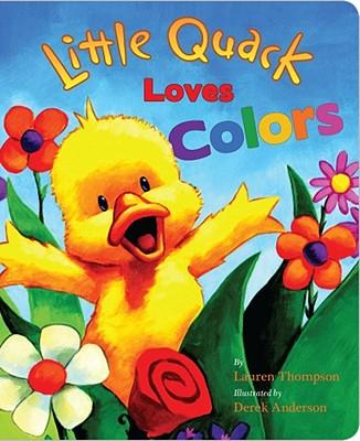 """Little Quack Loves Colors (Super Chubbies), """"Thompson, Lauren"""""""