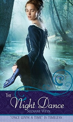The Night Dance: A Retelling of 'The Twelve Dancing Princesses' (Once Upon a Time), Suzanne Weyn