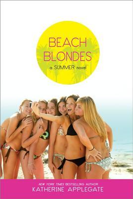 Beach Blondes: June Dreams, July's Promise, August Magic (Summer), Katherine Applegate