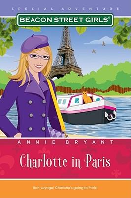 """Charlotte in Paris (Beacon Street Girls Special Adventure), """"Bryant, Annie"""""""