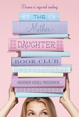 The Mother-Daughter Book Club, Heather  Vogel Frederick