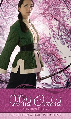 "Wild Orchid: A Retelling of ""The Ballad of Mulan"", Dokey, Cameron"