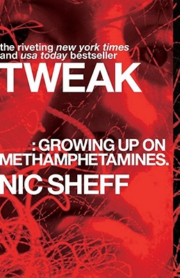 Tweak: Growing Up on Methamphetamines, NIC SHEFF