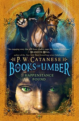 Happenstance Found (The Books of Umber), Catanese, P. W.