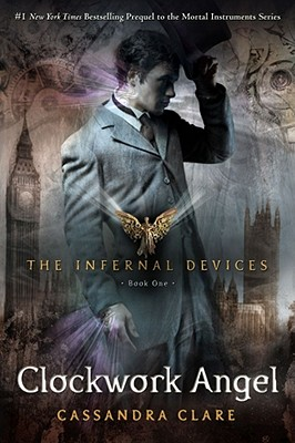 The Clockwork Angel (Bk 1 nfernal Devices), Cassandra Clare