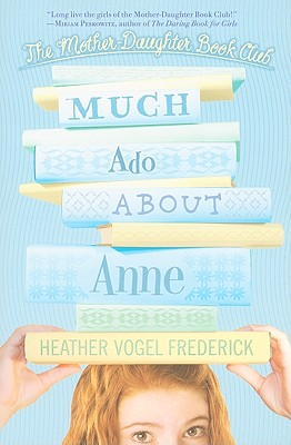 Image for Much Ado About Anne (Mother Daughter Book Club)