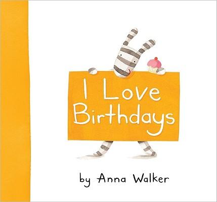 "I Love Birthdays, ""Walker, Anna"""