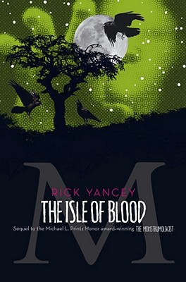 Image for The Isle of Blood (The Monstrumologist)