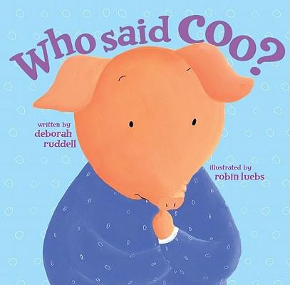 """Who Said Coo?, """"Ruddell, Deborah"""""""
