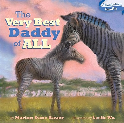 """The Very Best Daddy of All (Classic Board Books), """"Bauer, Marion  Dane"""""""
