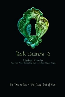 Image for No Time to Die and the Deep End of Fear (Dark Secrets #2)
