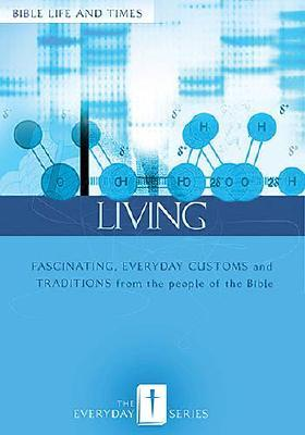 Image for Everyday Living: Bible Life and Times