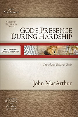 Image for God's Presence During Hardship: Daniel and Esther in Exile (MacArthur Old Testament Study Guides)