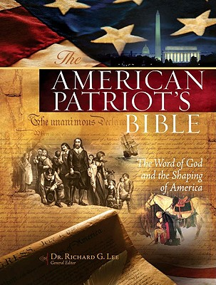 The American Patriot's Bible: The Word of God and the Shaping of America, Dr. Richard Lee  (Editor)