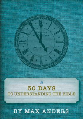 Image for 30 Days to Understanding the Bible