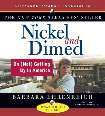Nickel and Dimed: On (Not) Getting By in America (Audio Book), Ehrenreich, Barbara