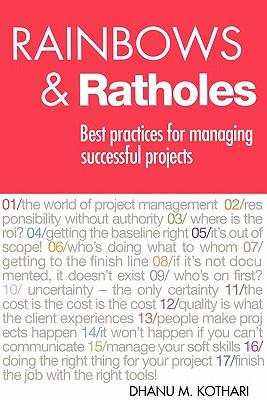 Rainbows & Ratholes: Best practices for managing successful projects, Dhanu Kothari