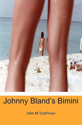 Johnny Bland's Bimini, Toothman, John M.