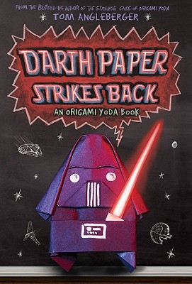 Darth Paper Strikes Back: An Origami Yoda Book, Angleberger, Tom