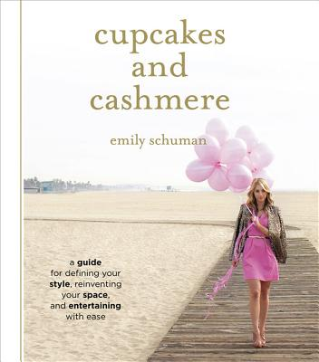 Image for Cupcakes and Cashmere: A Guide for Defining Your Style, Reinventing Your Space, and Entertaining with Ease