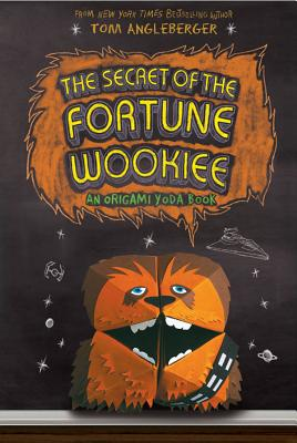 The Secret of the Fortune Wookiee (Origami Yoda #3), Angleberger, Tom