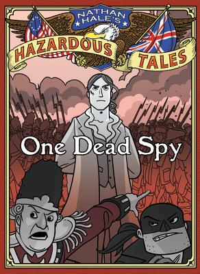 Image for Nathan Hale's Hazardous Tales: One Dead Spy