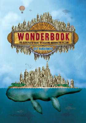 Image for WONDERBOOK: THE ILLUSTRATED GUIDE TO CREATING IMAGINATIVE FICTION (signed)