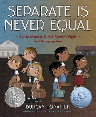Image for Separate Is Never Equal: Sylvia Mendez and Her Family's Fight for Desegregation (Jane Addams Award Book (Awards))
