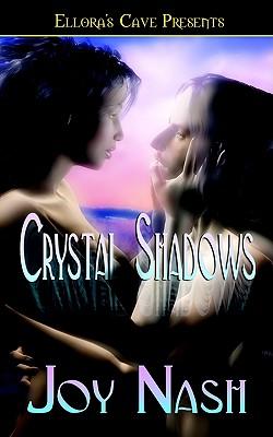 """Crystal Shadows, """"Nash, Joy"""""""