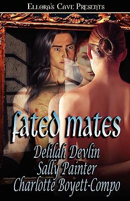 """Fated Mates, """"Devlin, Delilah,  painter, Sally,  Boyett-Compo, Charlotte"""""""