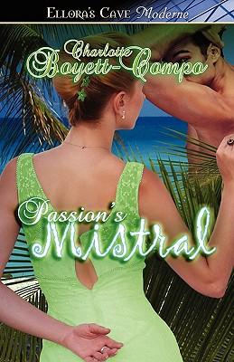 """Passion's Mistral (Ellora's Cave Presents), """"Boyett-Compo, Charlotte"""""""