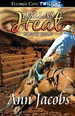 Image for Black Gold - Dallas Heat: Ellora's Cave Presents