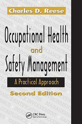 Occupational Health and Safety Management: A Practical Approach, Second Edition, Charles D. Reese  (Author)
