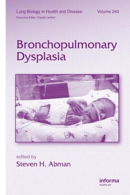 Bronchopulmonary Dysplasia (Lung Biology in Health and Disease)
