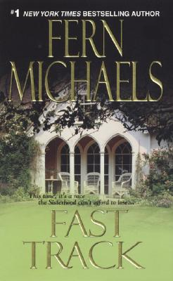Fast Track (The Sisterhood: Rules of the Game, Book 3), Fern Michaels