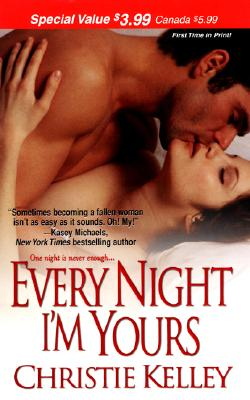 Every Night I'm Yours (Zebra Historical Romance), Christie Kelley