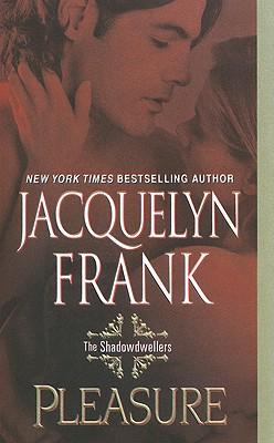 Pleasure: The Shadowdwellers, Jacquelyn Frank