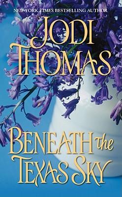 Beneath The Texas Sky, Jodi Thomas