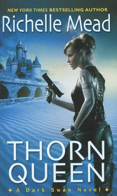 Thorn Queen (Dark Swan), Richelle Mead
