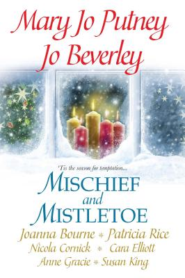 "Mischief and Mistletoe, ""Beverley, Jo, Jo, Mary Putney, Rice, Patricia, Cornick, Nicola, Gracie, Anne, Bourne, Joanna, Fraser, Susan King, Elliot, Cara"""