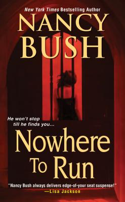 Nowhere To Run, Nancy Bush