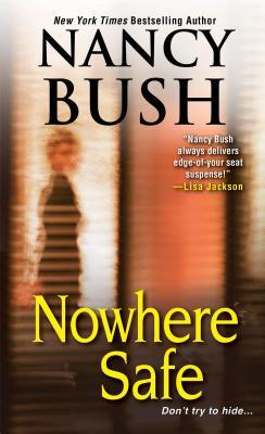 Nowhere Safe, Nancy Bush