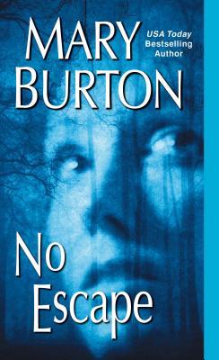No Escape, Mary Burton