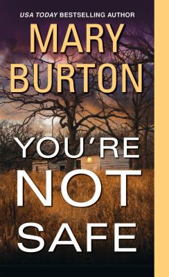 You're Not Safe, Burton, Mary